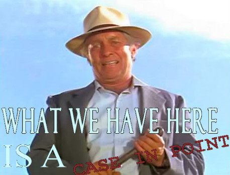 "Cool Hand Luke meme thats reads ""What we have here is a case in point"""